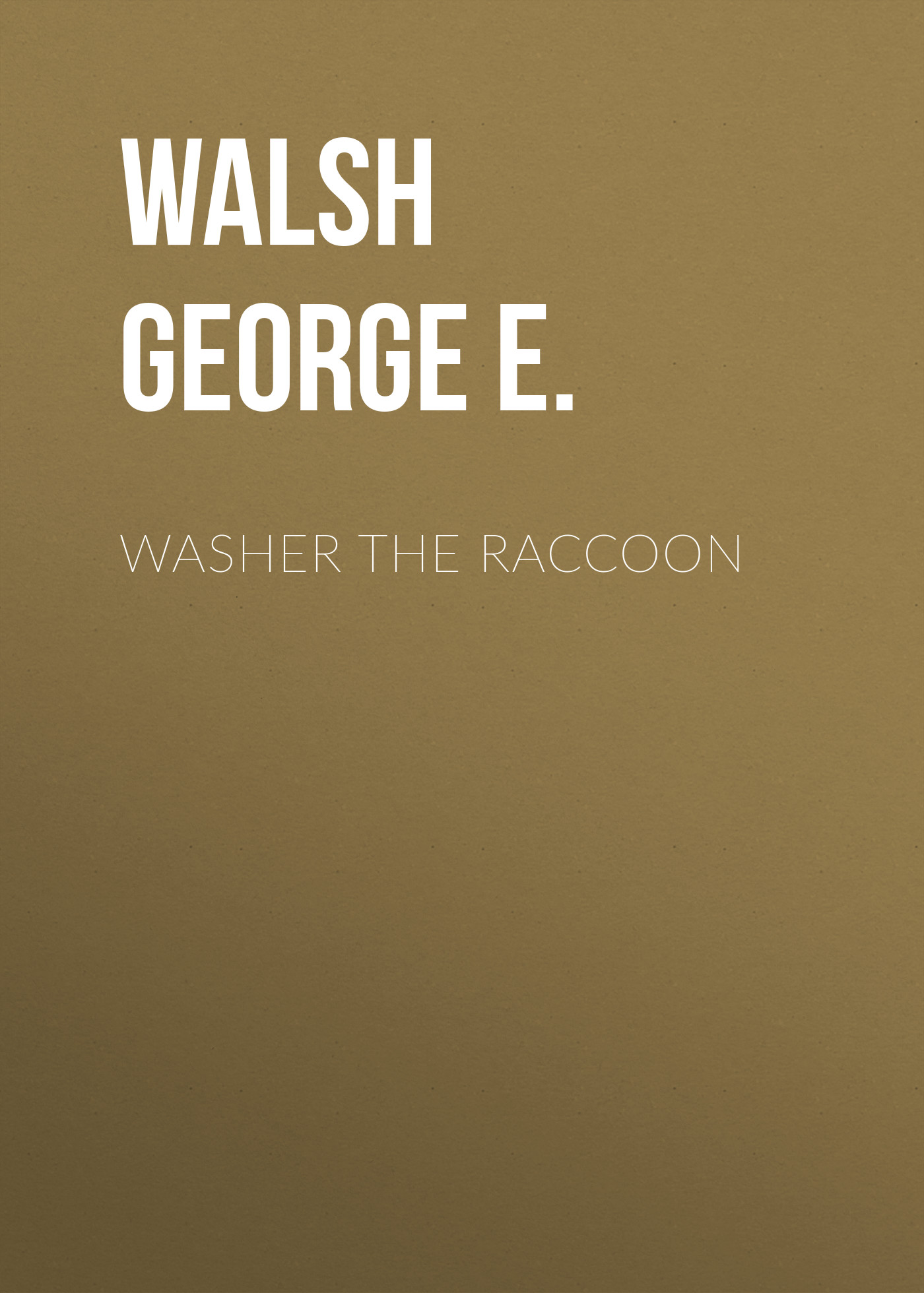 Walsh George E. Washer the Raccoon