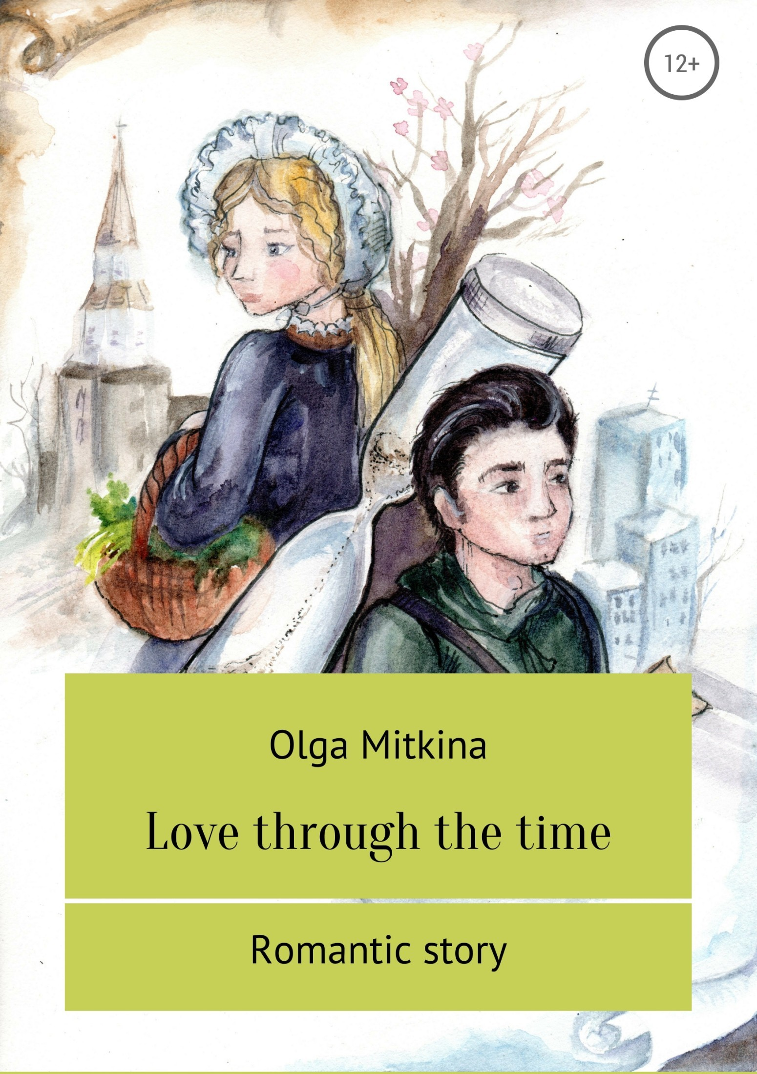 Ольга Сергеевна Митькина Love through the time a time to love and a time to die