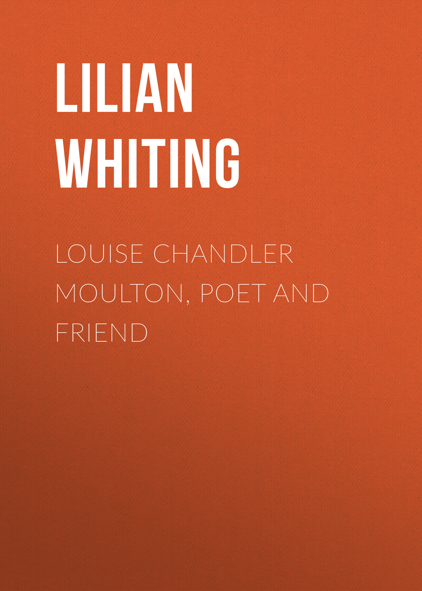 Lilian Whiting Louise Chandler Moulton, Poet and Friend duchess airy fairy lilian