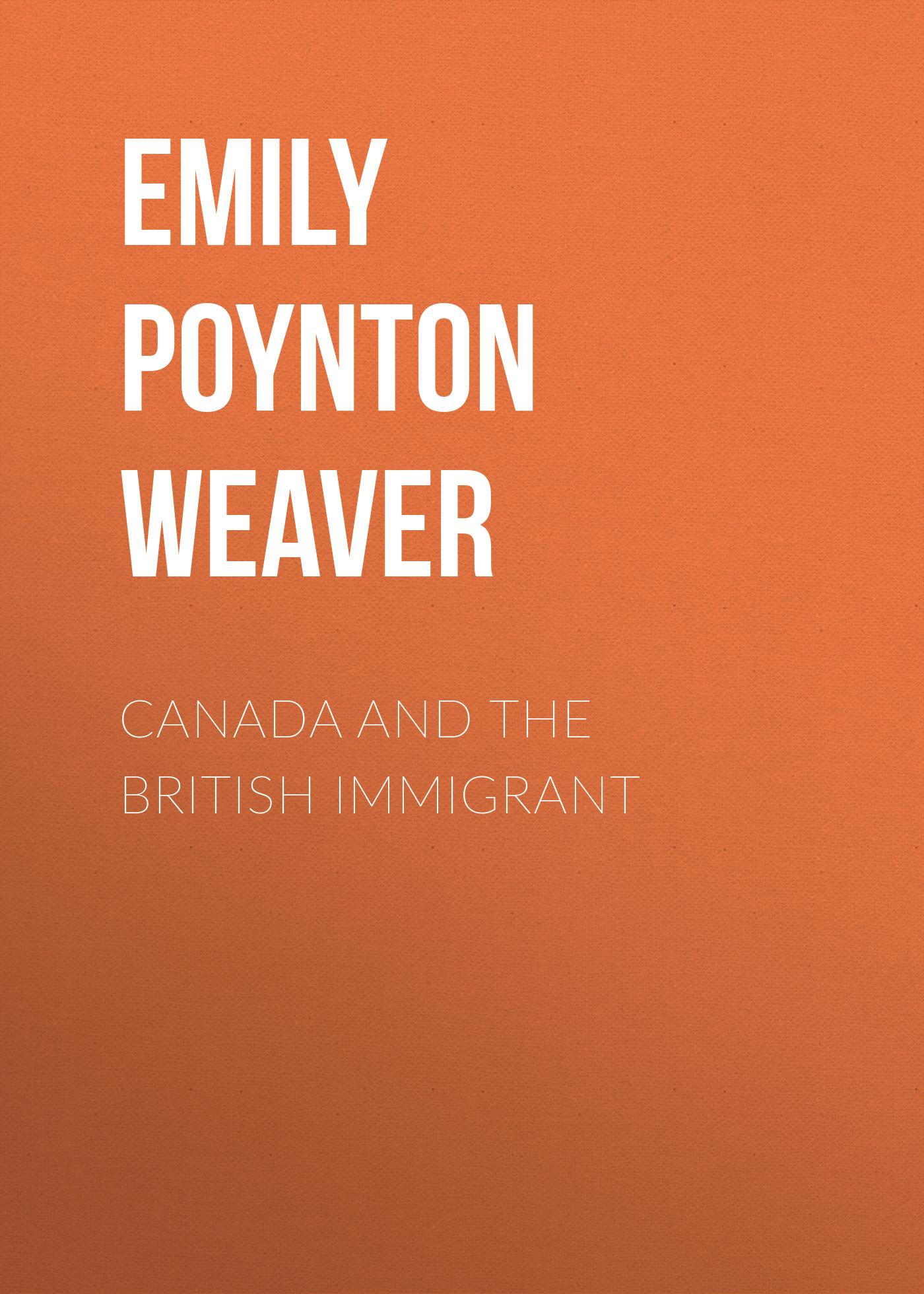 Emily Poynton Weaver Canada and the British immigrant emily poynton weaver old quebec the city of champlain