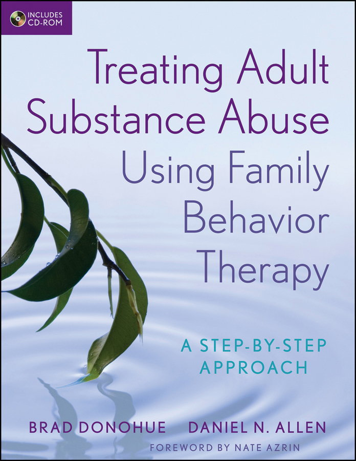 Brad Donohue Treating Adult Substance Abuse Using Family Behavior Therapy. A Step-by-Step Approach cd michael jackson thriller 25