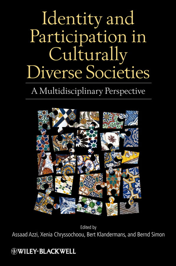 Bert Klandermans Identity and Participation in Culturally Diverse Societies. A Multidisciplinary Perspective identity discourse in israel