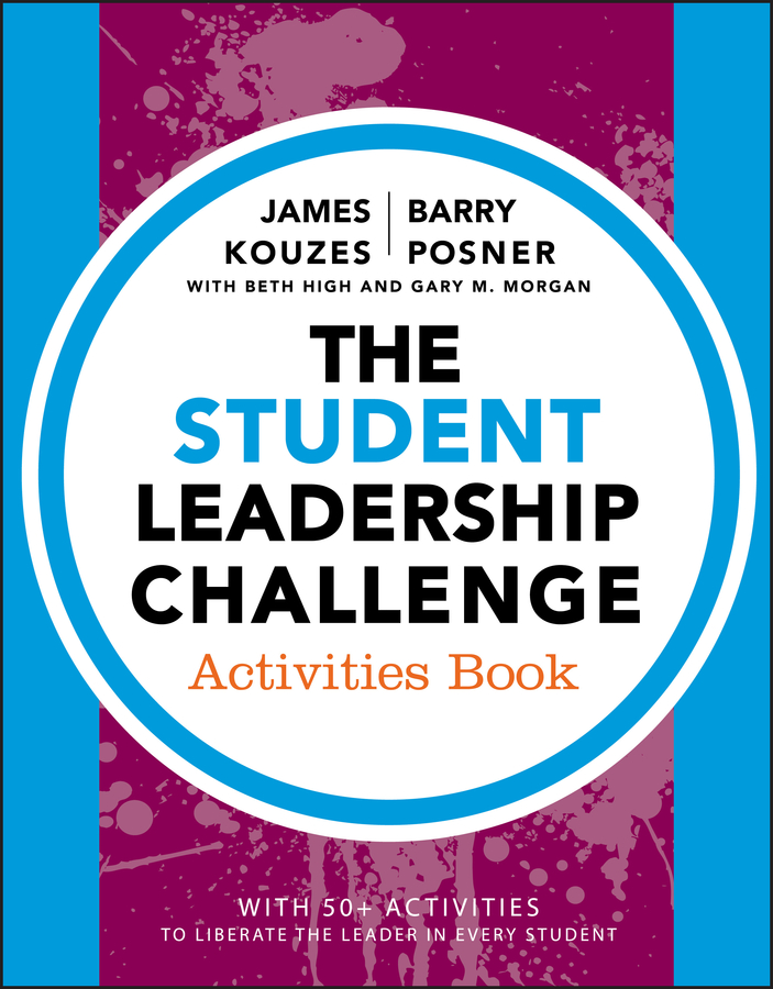 James M. Kouzes The Student Leadership Challenge. Activities Book james m kouzes the five practices of exemplary leadership asia