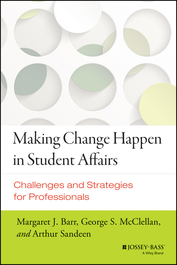 Arthur Sandeen Making Change Happen in Student Affairs. Challenges and Strategies