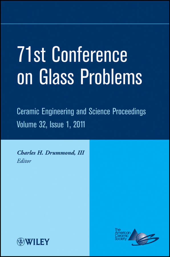 71st Conference on Glass Problems. A Collection of Papers Presented at the 71st Conference on Glass Problems, The Ohio State University, Columbus, Ohio, October 19-20, 2010