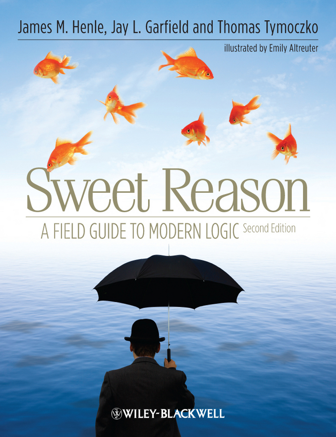 Thomas Tymoczko Sweet Reason. A Field Guide to Modern Logic logic london