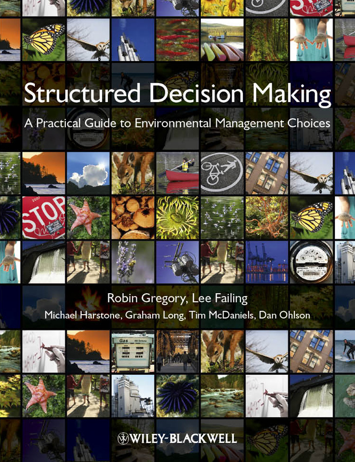 Graham Long Structured Decision Making. A Practical Guide to Environmental Management Choices