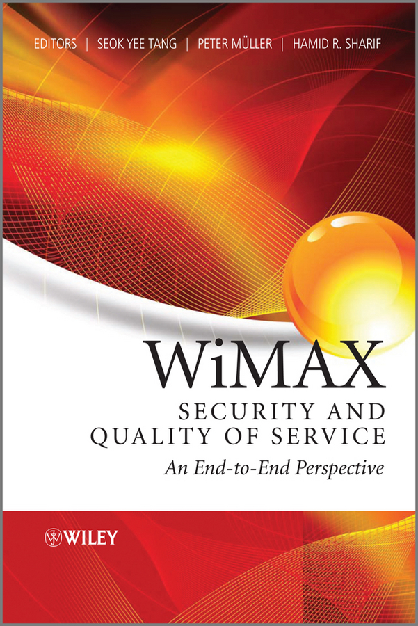 Peter Muller WiMAX Security and Quality of Service. An End-to-End Perspective