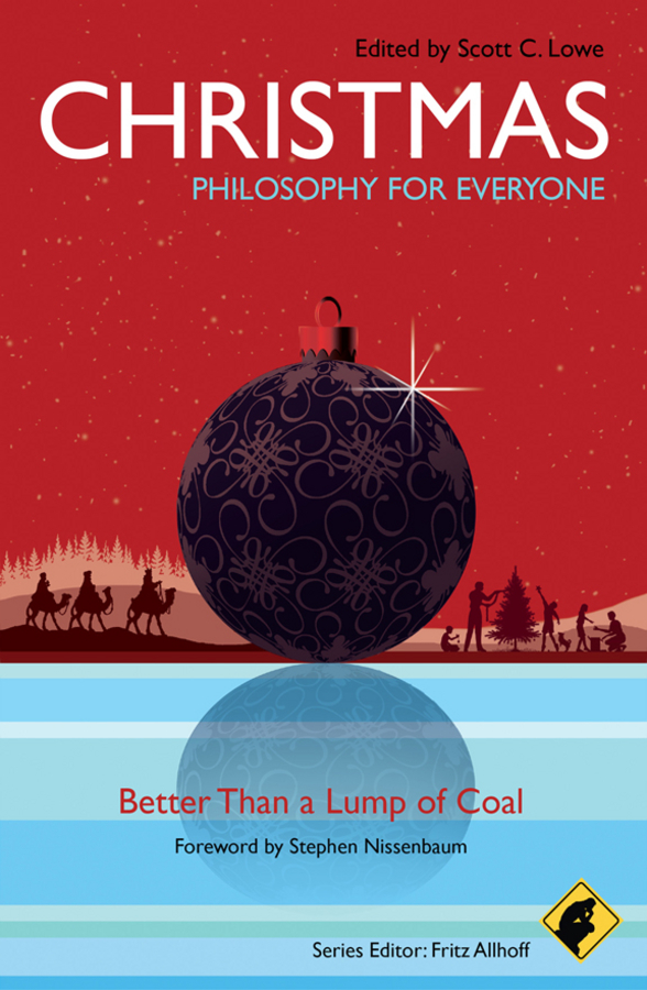 Fritz Allhoff Christmas - Philosophy for Everyone. Better Than a Lump of Coal fritz allhoff coffee philosophy for everyone grounds for debate
