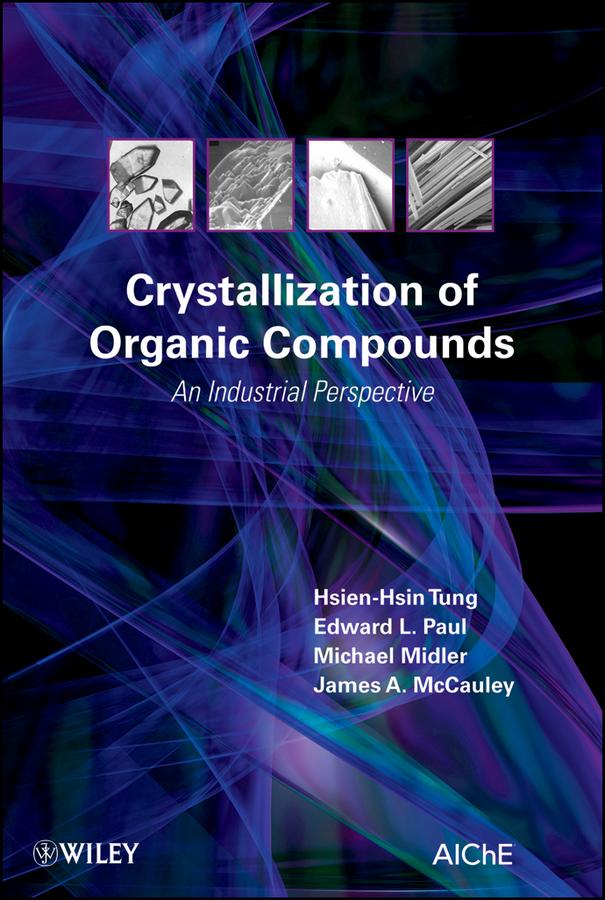Hsien-Hsin Tung Crystallization of Organic Compounds. An Industrial Perspective the impact of guanxi on industrial growth of china