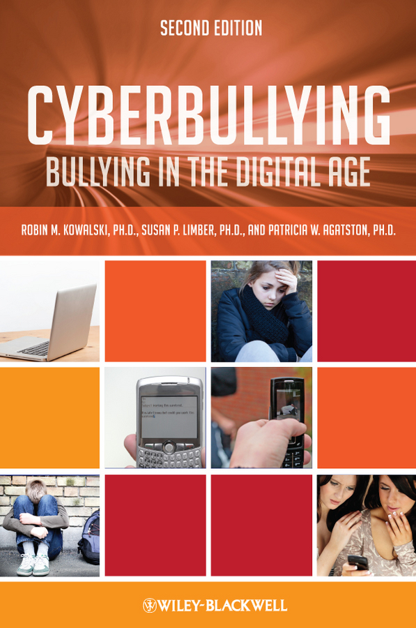 Susan Limber P. Cyberbullying. Bullying in the Digital Age henny kupferstein susan rancer perfect pitch in the key of autism a guide for educators parents and the musically gifted
