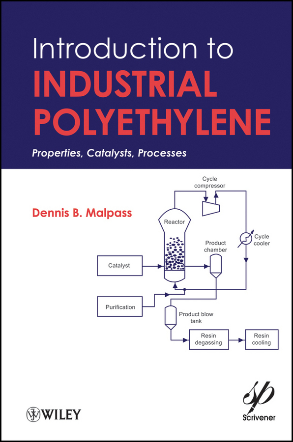 Фото - Dennis Malpass B. Introduction to Industrial Polyethylene. Properties, Catalysts, and Processes gabriella baki introduction to cosmetic formulation and technology