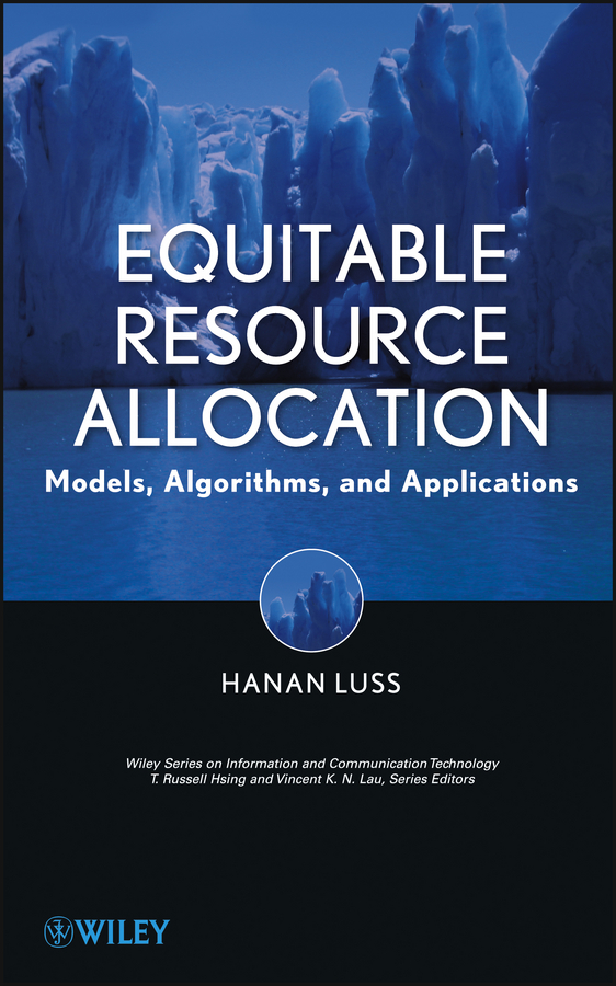 Hanan Luss Equitable Resource Allocation. Models, Algorithms and Applications jie liang models and algorithms for biomolecules and molecular networks