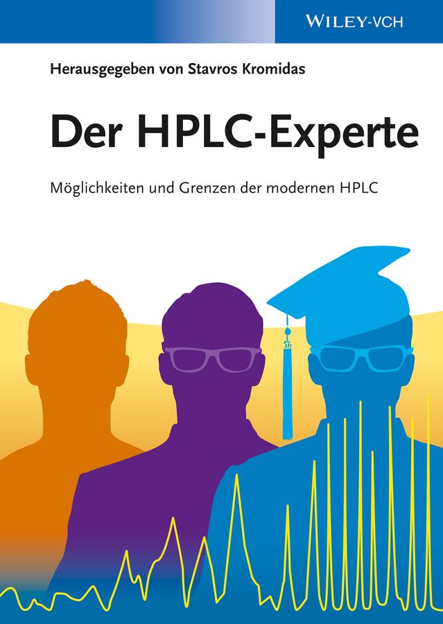 Stavros Kromidas Der HPLC-Experte. Möglichkeiten und Grenzen der modernen HPLC