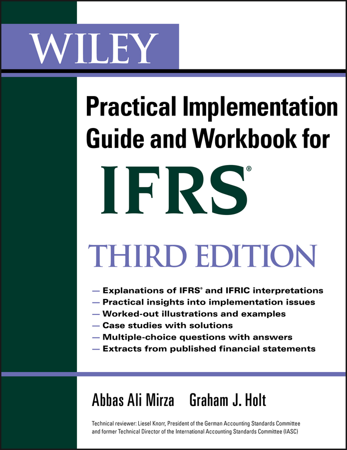Graham Holt Wiley IFRS. Practical Implementation Guide and Workbook