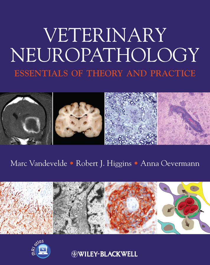 Marc Vandevelde Veterinary Neuropathology. Essentials of Theory and Practice jonathan bowling diagnostic dermoscopy the illustrated guide