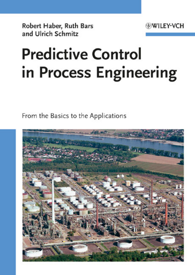 Robert Haber Predictive Control in Process Engineering. From the Basics to the Applications цены онлайн