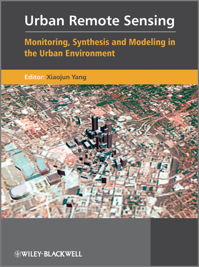 Xiaojun Yang Urban Remote Sensing. Monitoring, Synthesis and Modeling in the Urban Environment цена