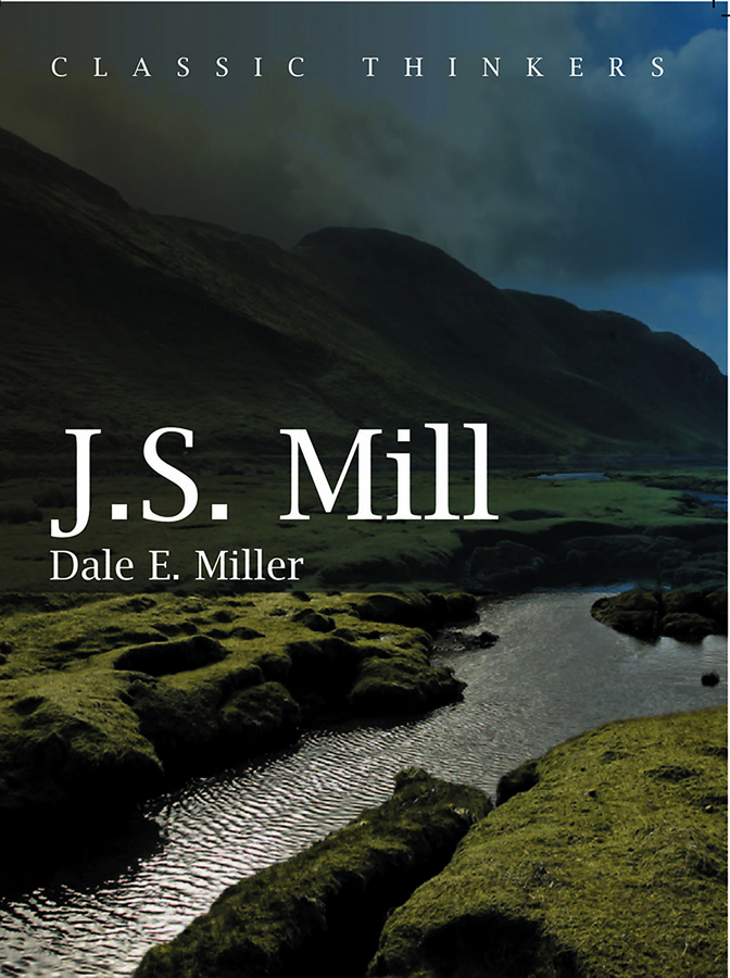 Фото - Dale Miller E. John Stuart Mill. Moral, Social, and Political Thought kathy collard miller at the heart of friendship