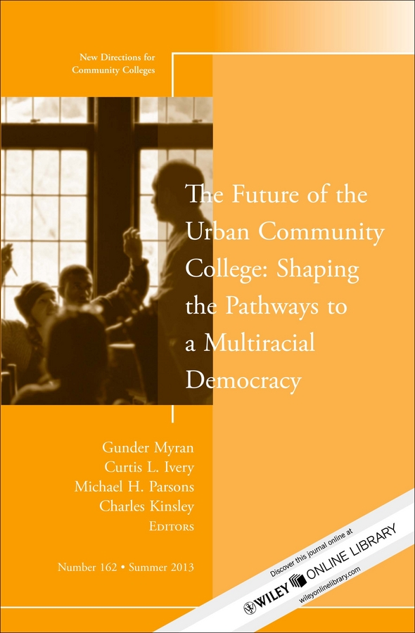 Gunder Myran The Future of the Urban Community College: Shaping the Pathways to a Mutiracial Democracy. New Directions for Community College, Number 162 workforce trends impacting the virginia community college system