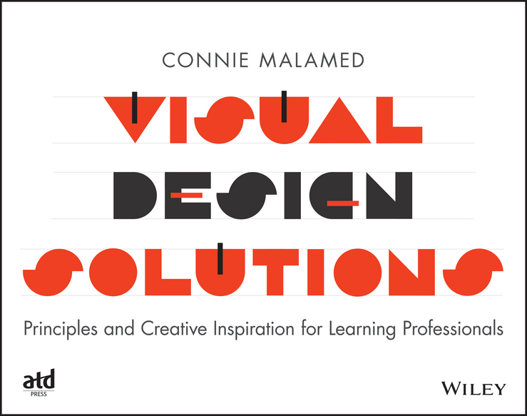 Connie Malamed Visual Design Solutions. Principles and Creative Inspiration for Learning Professionals torria davis visual design for online learning