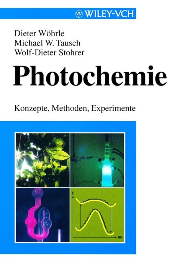 Dieter Wohrle Photochemie. Konzepte, Methoden, Experimente