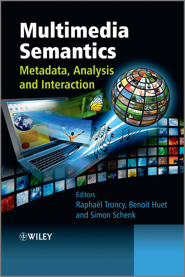 Raphael Troncy Multimedia Semantics. Metadata, Analysis and Interaction semantic cognition – a parallel distributed processing approach