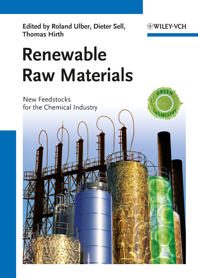 Dieter Sell Renewable Raw Materials. New Feedstocks for the Chemical Industry impact of paper industry socio economic and environmental aspects