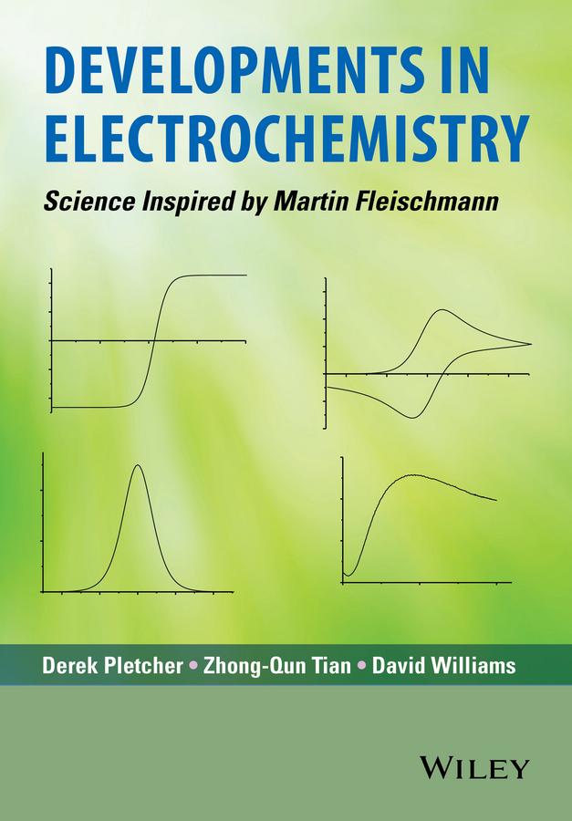 Фото - David Williams Developments in Electrochemistry. Science Inspired by Martin Fleischmann stephanine a martin dustrud understanding power