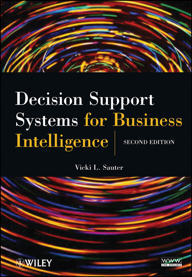 Vicki Sauter L. Decision Support Systems for Business Intelligence vicki sauter l decision support systems for business intelligence
