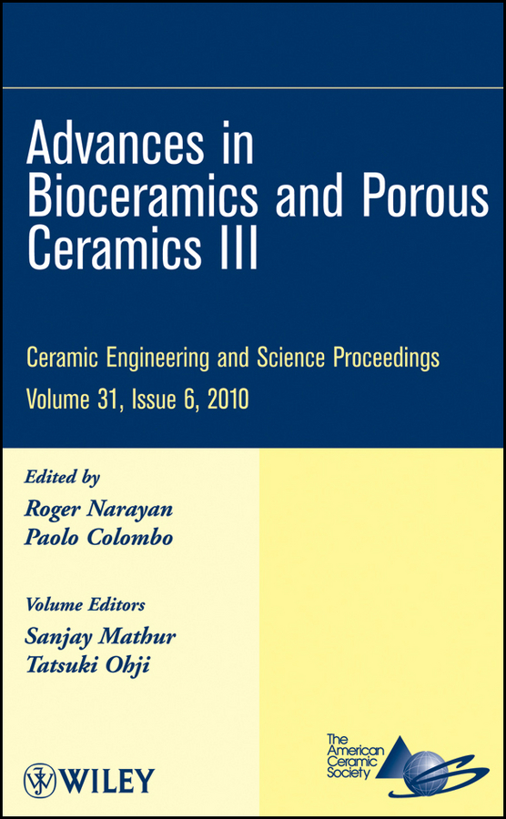 Roger Narayan Advances in Bioceramics and Porous Ceramics III transport phenomena in porous media iii