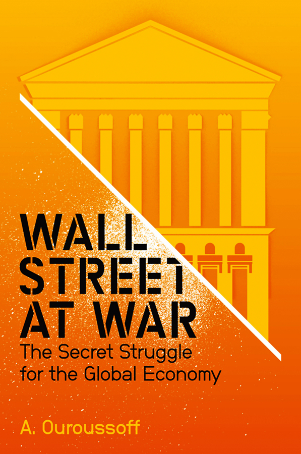 Alexandra Ouroussoff Wall Street at War. The Secret Struggle for the Global Economy лонгслив the kravets the kravets mp002xw194rv