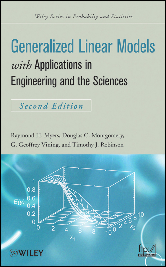 Raymond Myers H. Generalized Linear Models. with Applications in Engineering and the Sciences