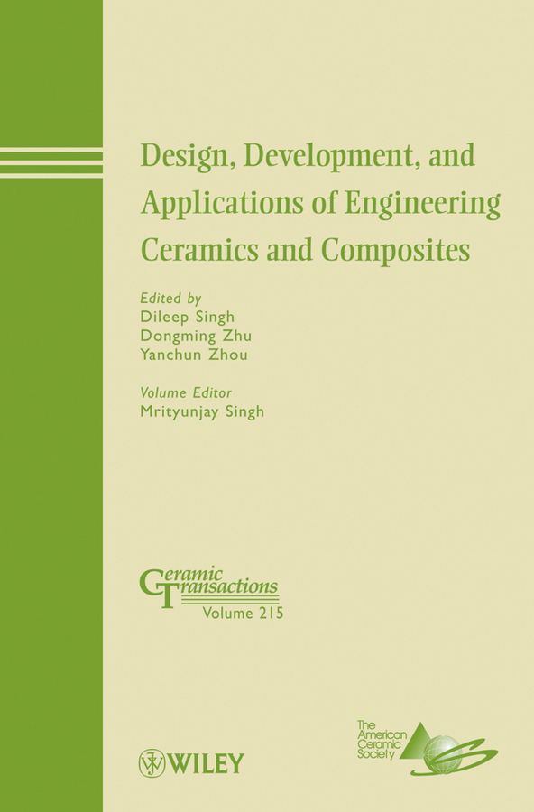 Mrityunjay Singh Design, Development, and Applications of Engineering Ceramics and Composites selected books and journals in science and engineering