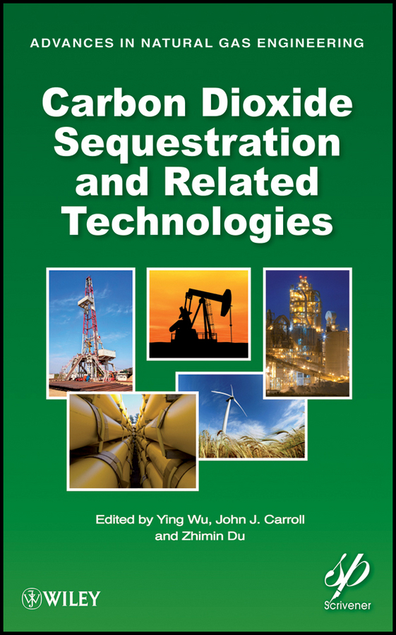 Ying Wu Carbon Dioxide Sequestration and Related Technologies frank johnson energy technology 2015 carbon dioxide management and other technologies