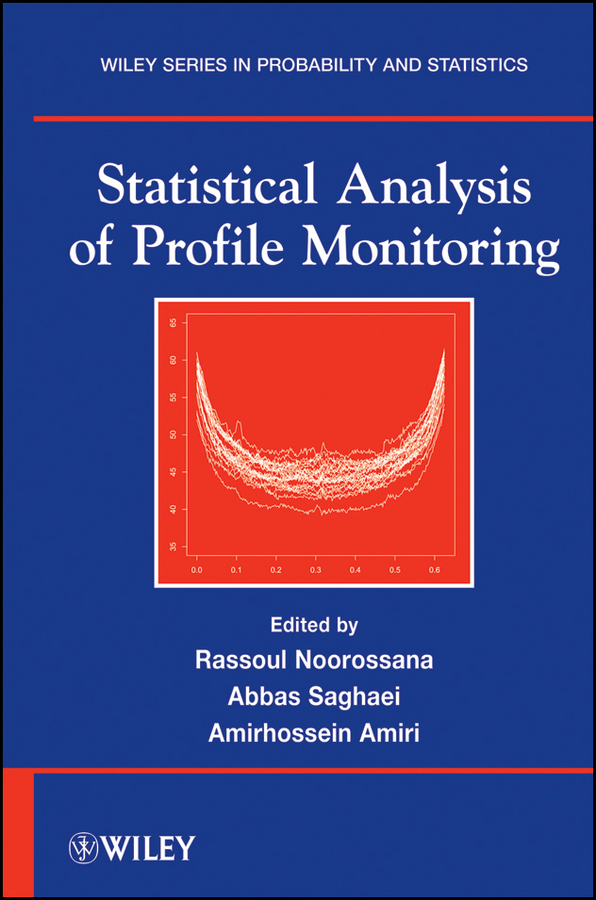 Rassoul Noorossana Statistical Analysis of Profile Monitoring xie lei advances in statistical monitoring of complex multivariate processes with applications in industrial process control