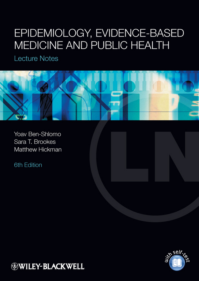 Yoav Ben-Shlomo Lecture Notes: Epidemiology, Evidence-based Medicine and Public Health