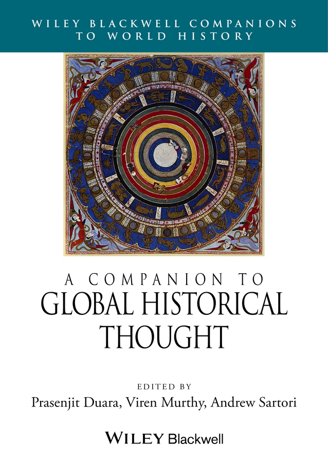 Prasenjit Duara A Companion to Global Historical Thought reason and sexuality in western thought