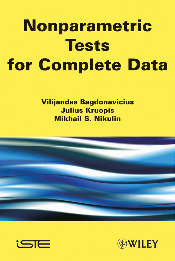 Julius Kruopis Nonparametric Tests for Complete Data mikhail nikulin s chi squared goodness of fit tests for censored data