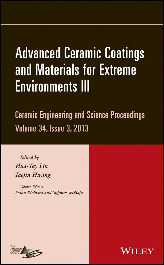 Hua-Tay Lin Advanced Ceramic Coatings and Materials for Extreme Environments III hua tay lin advanced ceramic coatings and materials for extreme environments