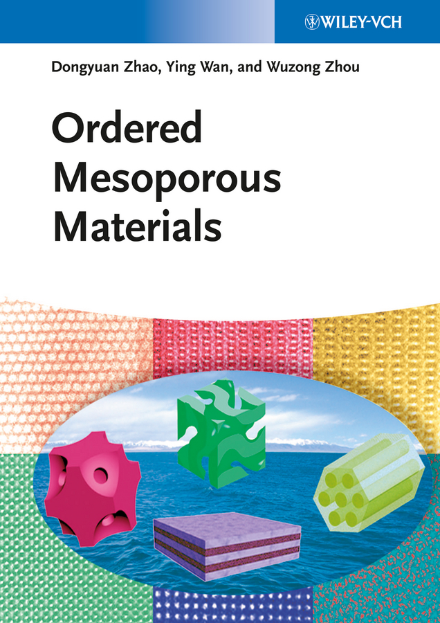 Dongyuan Zhao Ordered Mesoporous Materials david levy transparent conductive materials from materials via synthesis and characterization to applications