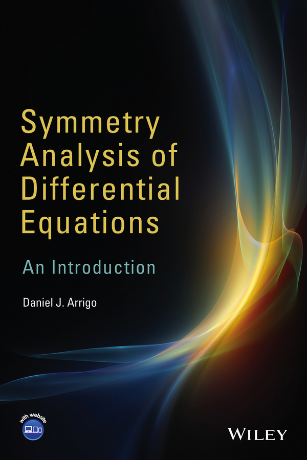 Daniel Arrigo J. Symmetry Analysis of Differential Equations. An Introduction a modern introduction to differential equations