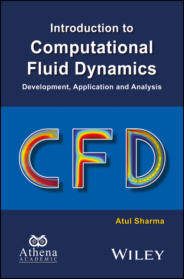 Atul Sharma Introduction to Computational Fluid Dynamics. Development, Application and Analysis все цены