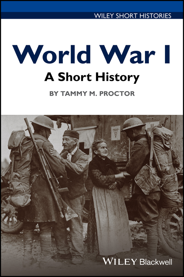 Tammy Proctor M. World War I. A Short History poetry of the first world war