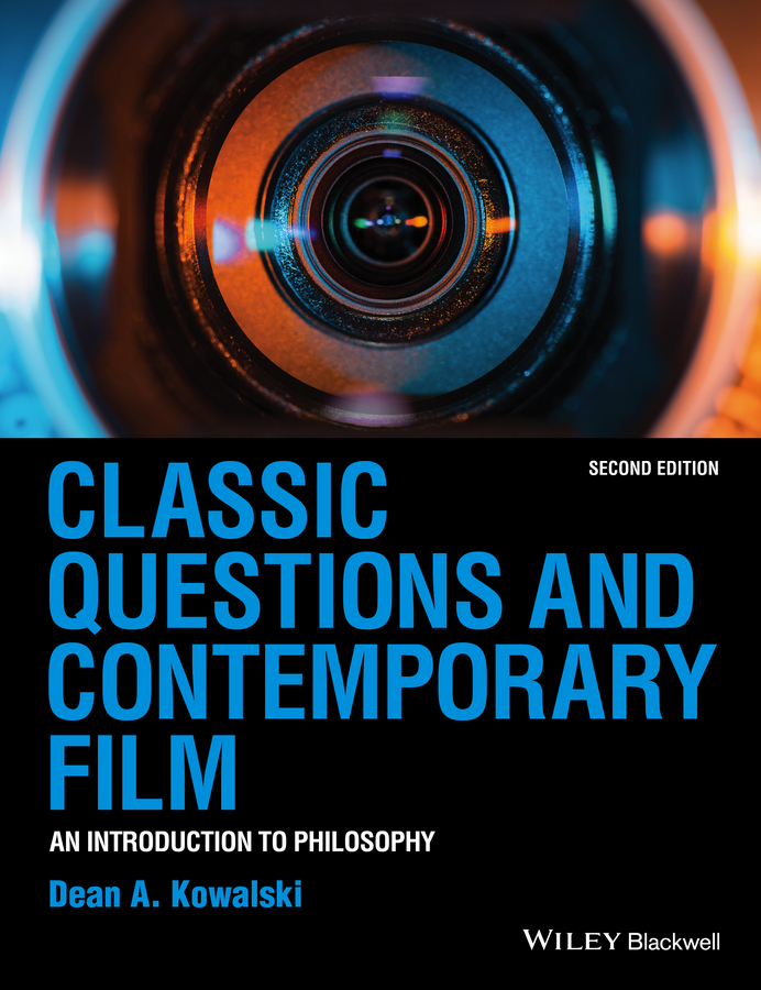 Dean Kowalski A. Classic Questions and Contemporary Film. An Introduction to Philosophy a new lease of death