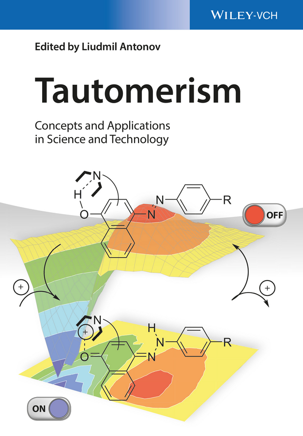 Liudmil Antonov Tautomerism. Concepts and Applications in Science and Technology