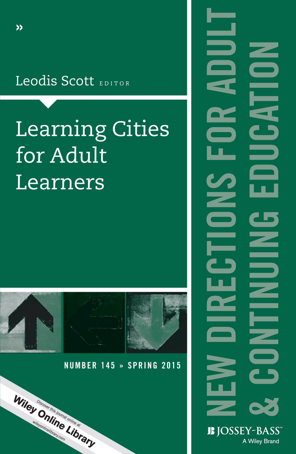 Leodis Scott Learning Cities for Adult Learners. New Directions for Adult and Continuing Education, Number 145 hae soo kwak nano and microencapsulation for foods