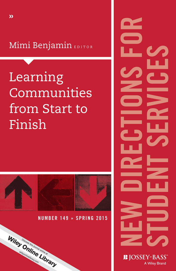 Mimi Benjamin Learning Communities from Start to Finish. New Directions for Student Services, Number 149 an accommodation for learning disabled students