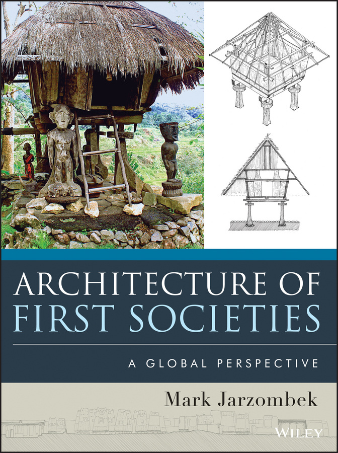 Фото - Mark M. Jarzombek Architecture of First Societies. A Global Perspective mark m jarzombek architecture of first societies a global perspective