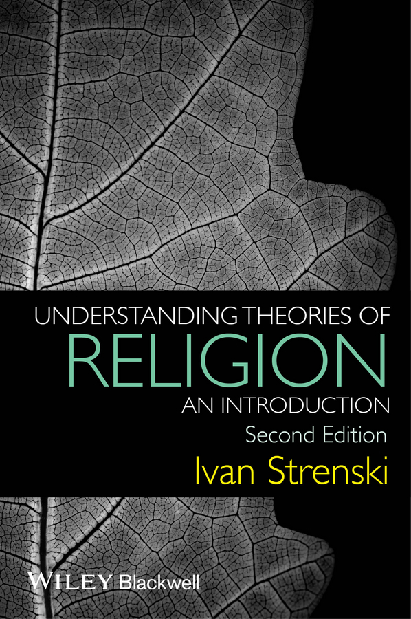 Ivan Strenski Understanding Theories of Religion. An Introduction religion culture and identity